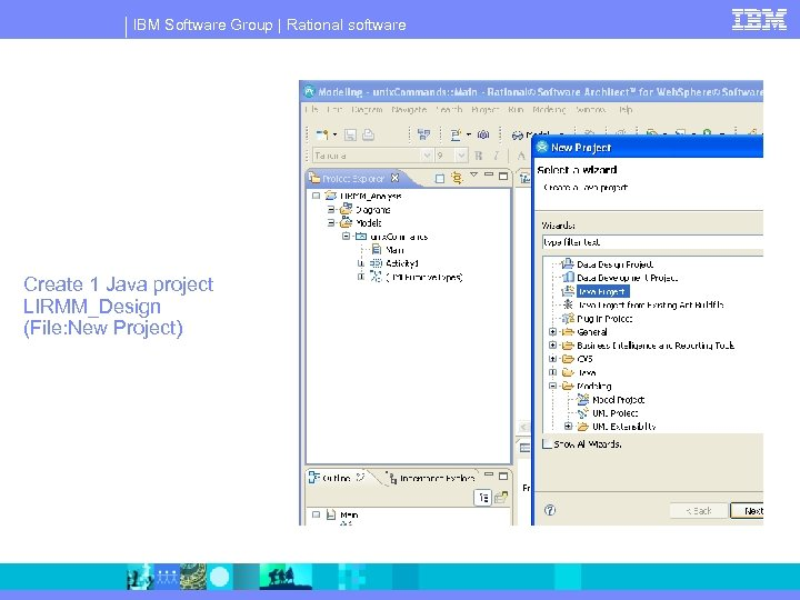 IBM Software Group | Rational software Create 1 Java project LIRMM_Design (File: New Project)