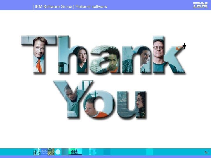 IBM Software Group   Rational software 54