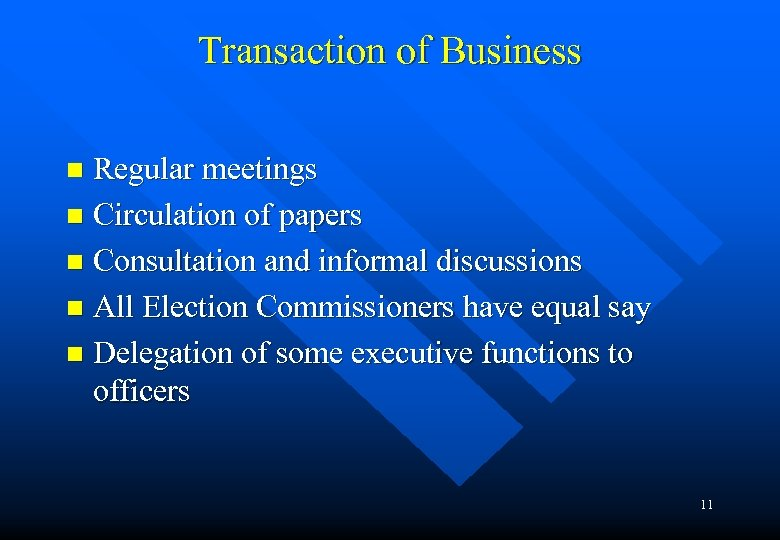 Transaction of Business Regular meetings n Circulation of papers n Consultation and informal discussions