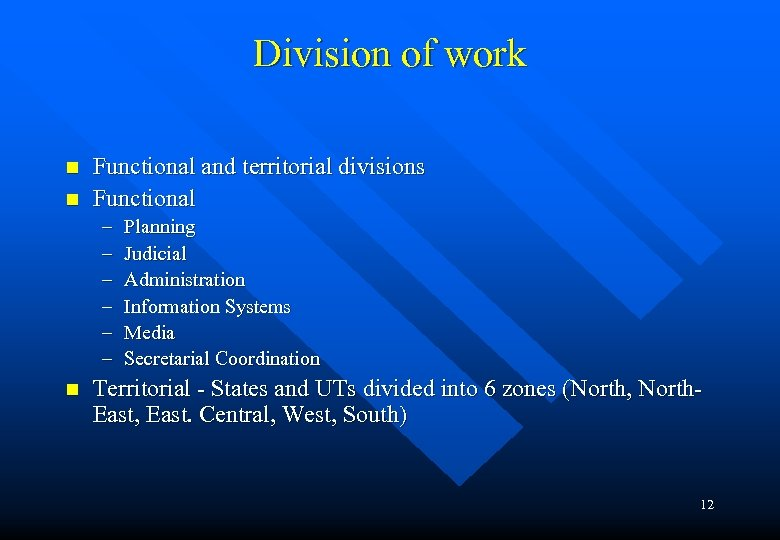 Division of work n n Functional and territorial divisions Functional – – – n