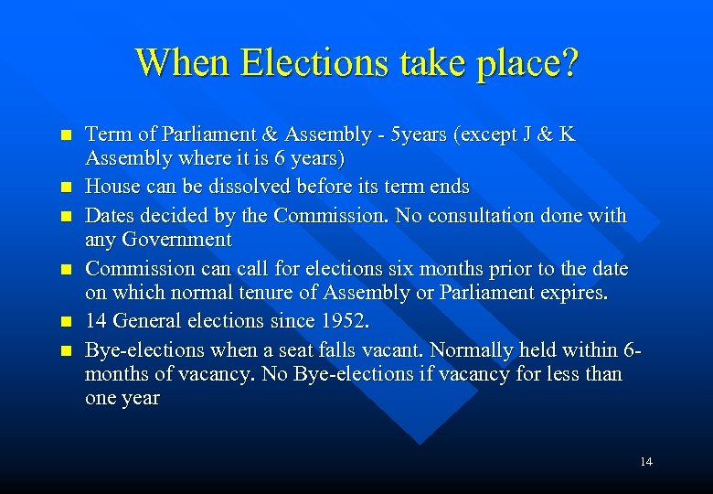 When Elections take place? n n n Term of Parliament & Assembly - 5