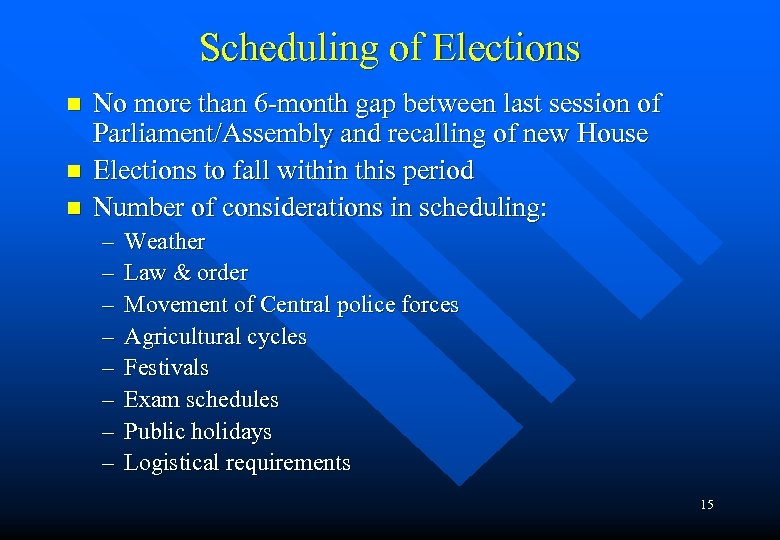 Scheduling of Elections n n n No more than 6 -month gap between last