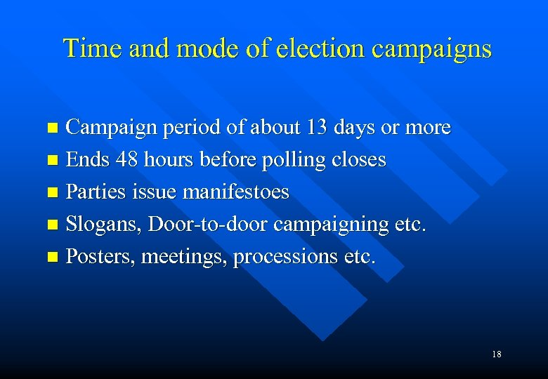 Time and mode of election campaigns Campaign period of about 13 days or more