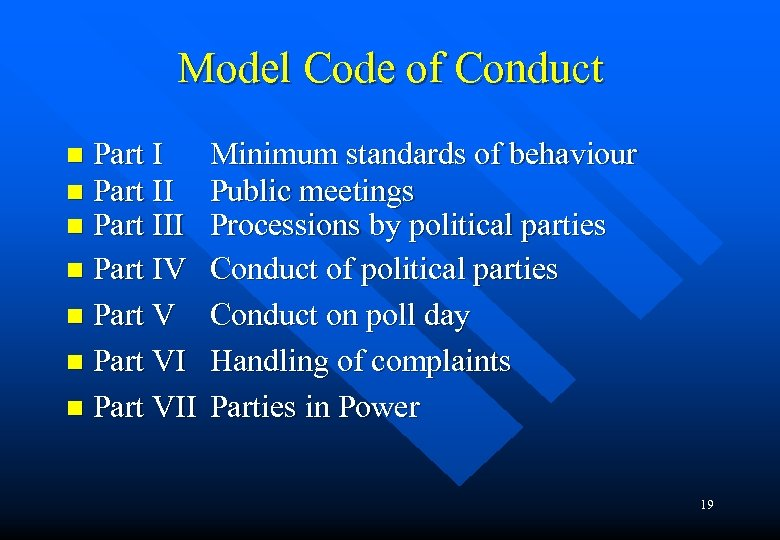 Model Code of Conduct Part III n Part IV n Part VII n n