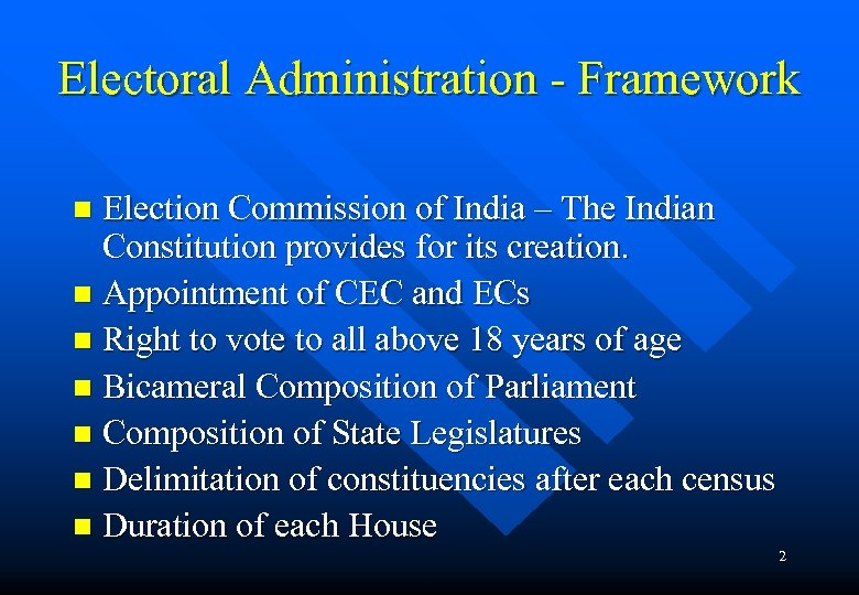 Electoral Administration - Framework Election Commission of India – The Indian Constitution provides for