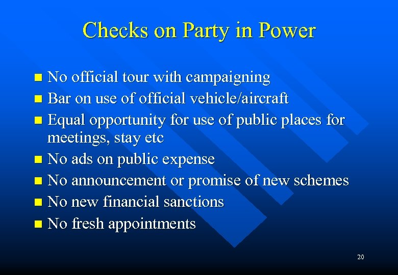 Checks on Party in Power No official tour with campaigning n Bar on use