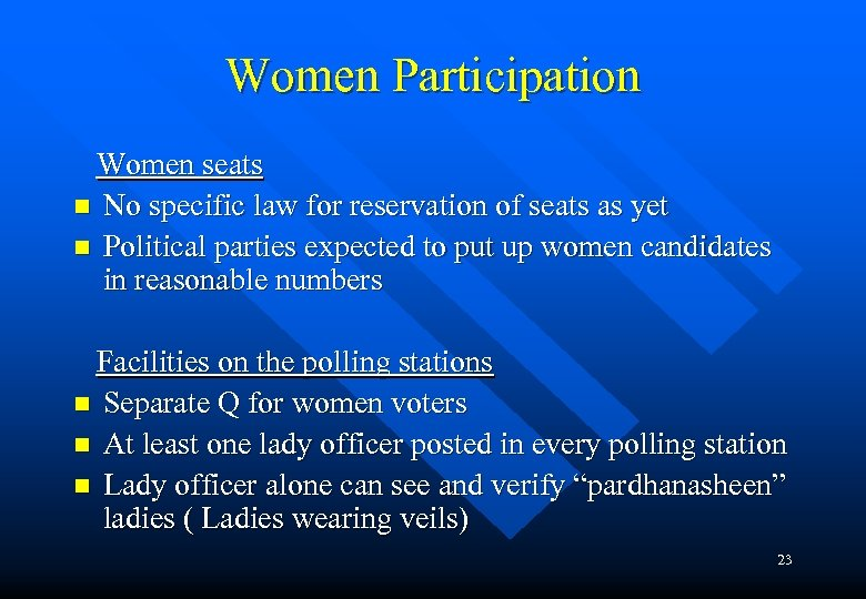 Women Participation Women seats n No specific law for reservation of seats as yet