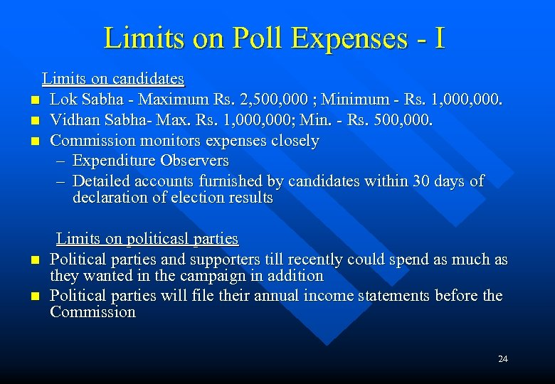 Limits on Poll Expenses - I Limits on candidates n Lok Sabha - Maximum