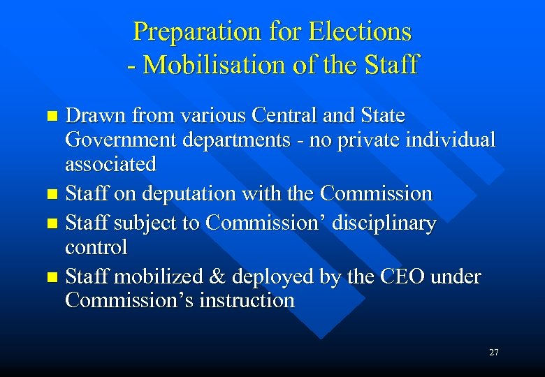 Preparation for Elections - Mobilisation of the Staff Drawn from various Central and State