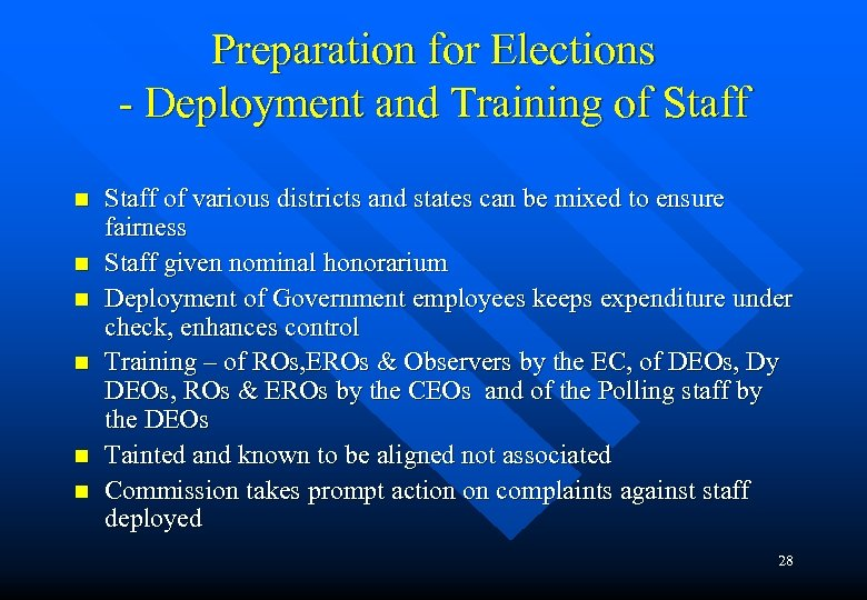 Preparation for Elections - Deployment and Training of Staff n n n Staff of