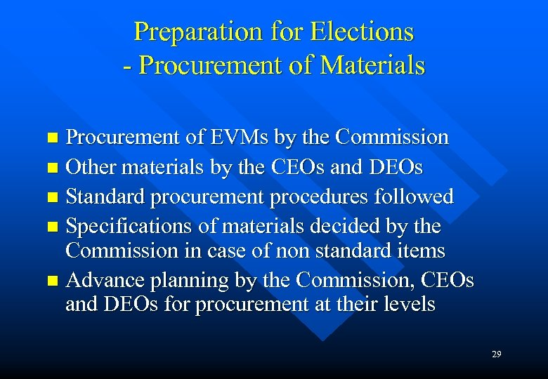 Preparation for Elections - Procurement of Materials Procurement of EVMs by the Commission n