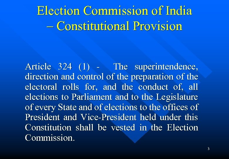 Election Commission of India – Constitutional Provision Article 324 (1) - The superintendence, direction