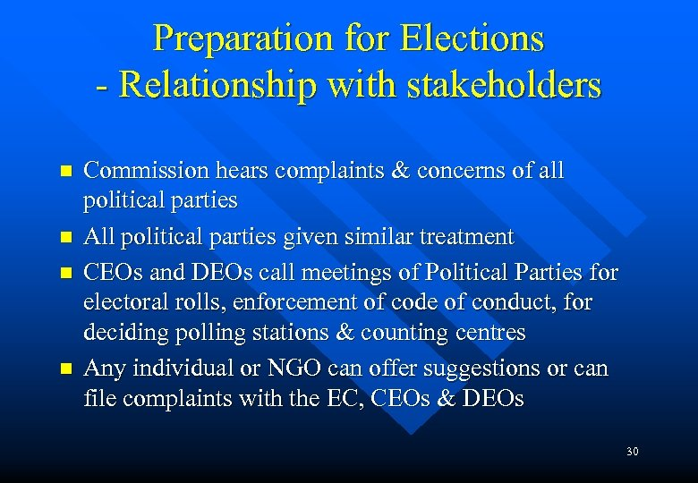 Preparation for Elections - Relationship with stakeholders n n Commission hears complaints & concerns