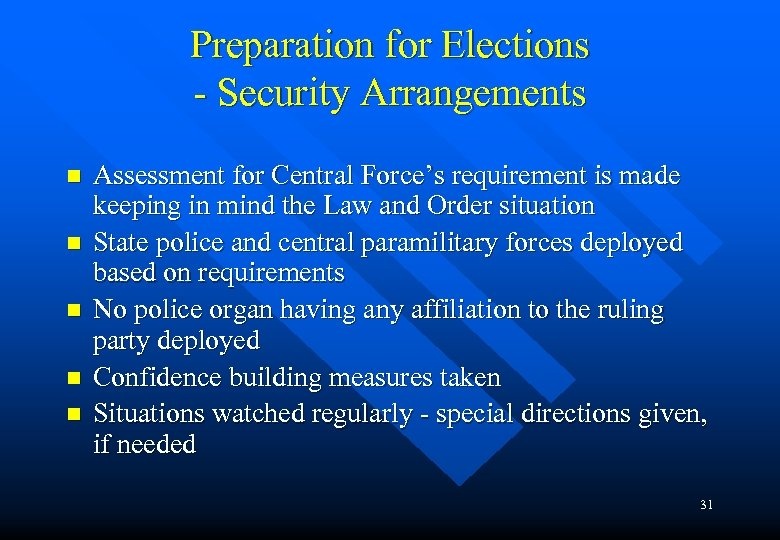 Preparation for Elections - Security Arrangements n n n Assessment for Central Force's requirement