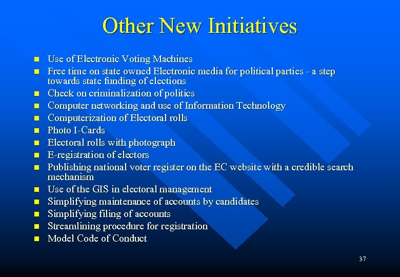 Other New Initiatives n n n n Use of Electronic Voting Machines Free time