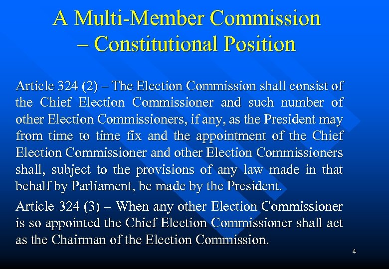 A Multi-Member Commission – Constitutional Position Article 324 (2) – The Election Commission shall