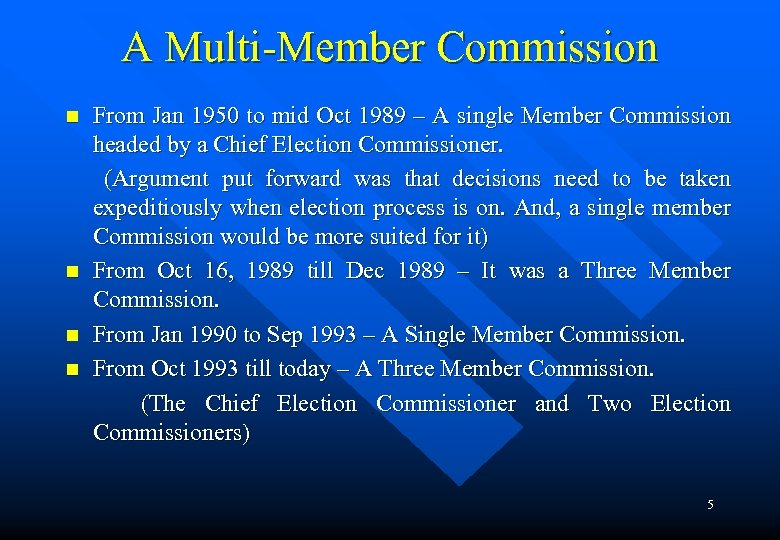 A Multi-Member Commission n n From Jan 1950 to mid Oct 1989 – A