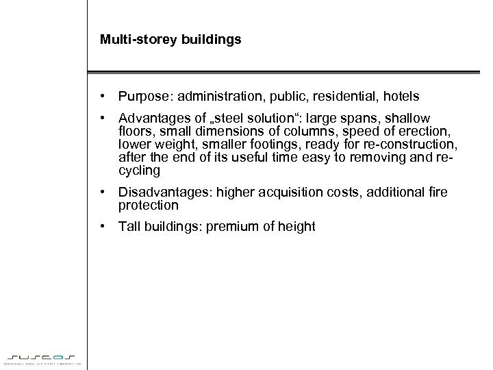 """Multi-storey buildings • Purpose: administration, public, residential, hotels • Advantages of """"steel solution"""": large"""