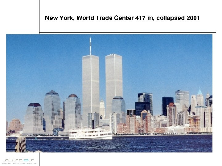 New York, World Trade Center 417 m, collapsed 2001