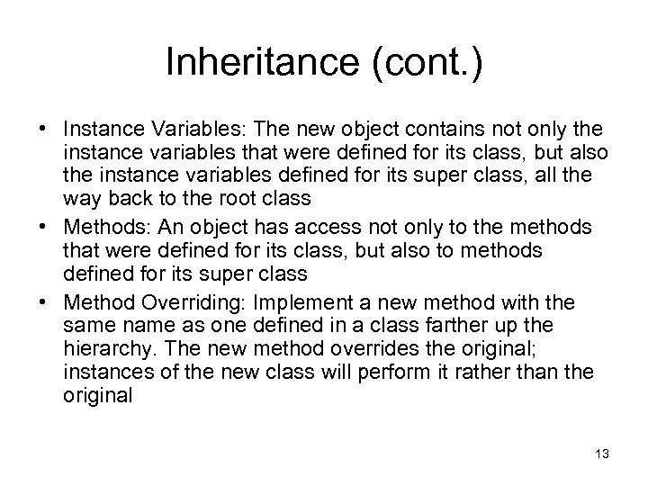 Inheritance (cont. ) • Instance Variables: The new object contains not only the instance