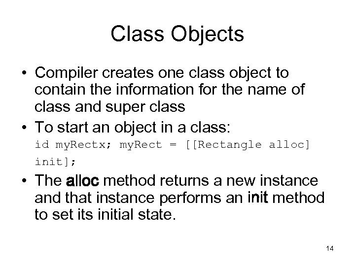 Class Objects • Compiler creates one class object to contain the information for the