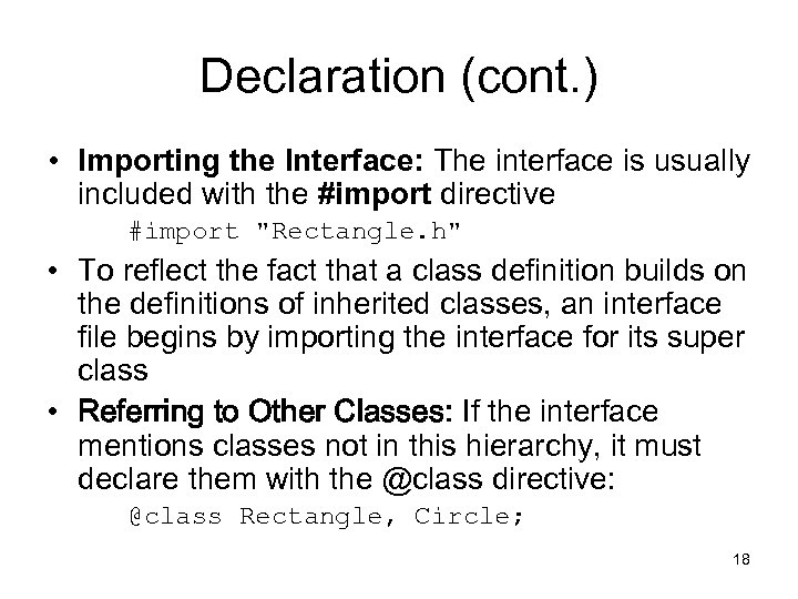 Declaration (cont. ) • Importing the Interface: The interface is usually included with the