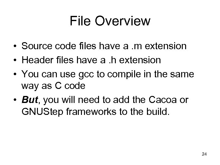 File Overview • Source code files have a. m extension • Header files have