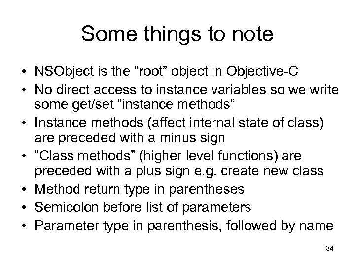 """Some things to note • NSObject is the """"root"""" object in Objective-C • No"""