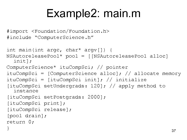 """Example 2: main. m #import <Foundation/Foundation. h> #include """"Computer. Science. h"""" int main(int argc,"""
