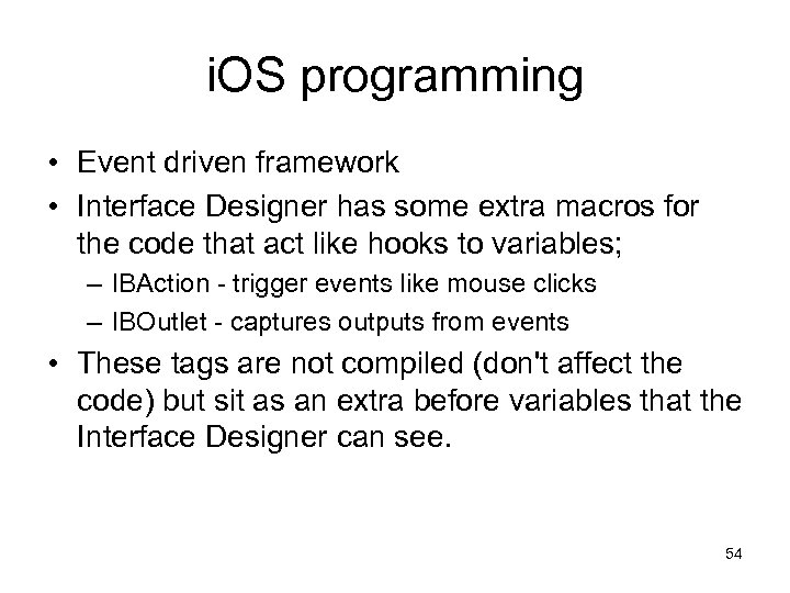 i. OS programming • Event driven framework • Interface Designer has some extra macros