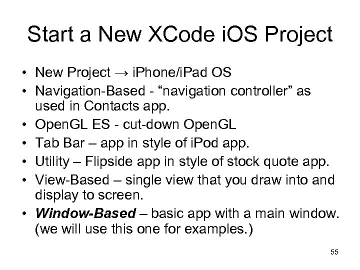Start a New XCode i. OS Project • New Project → i. Phone/i. Pad