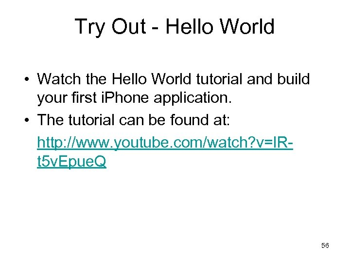 Try Out - Hello World • Watch the Hello World tutorial and build your