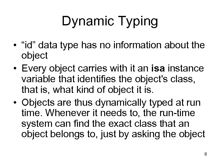 """Dynamic Typing • """"id"""" data type has no information about the object • Every"""
