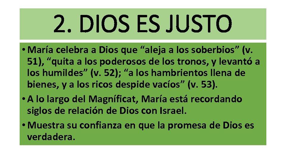 """2. DIOS ES JUSTO • María celebra a Dios que """"aleja a los soberbios"""""""
