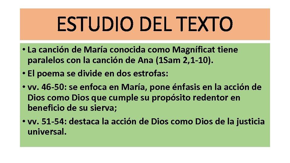 ESTUDIO DEL TEXTO • La canción de María conocida como Magníficat tiene paralelos con