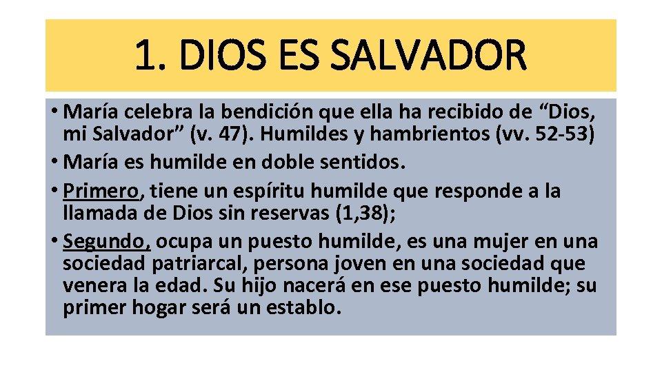 1. DIOS ES SALVADOR • María celebra la bendición que ella ha recibido de
