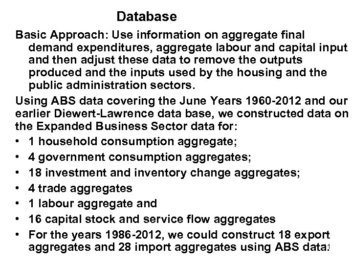 Database Basic Approach: Use information on aggregate final demand expenditures, aggregate labour and capital
