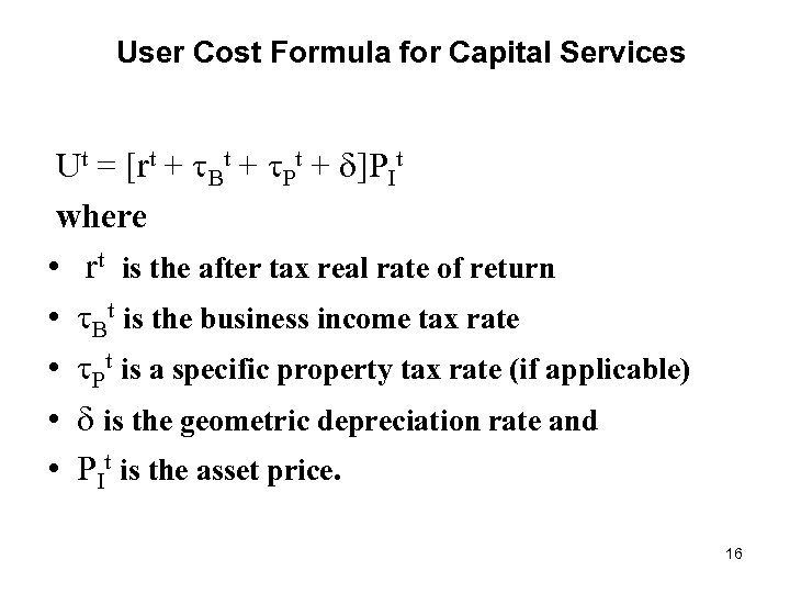 User Cost Formula for Capital Services Ut = [rt + Bt + Pt +