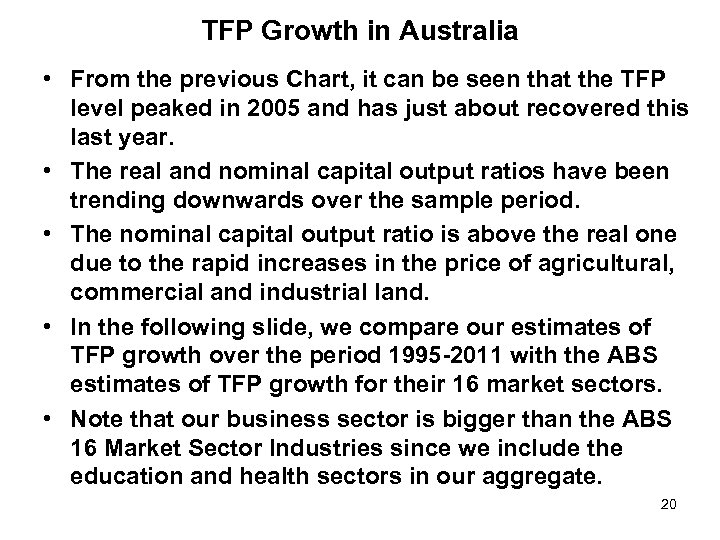 TFP Growth in Australia • From the previous Chart, it can be seen that