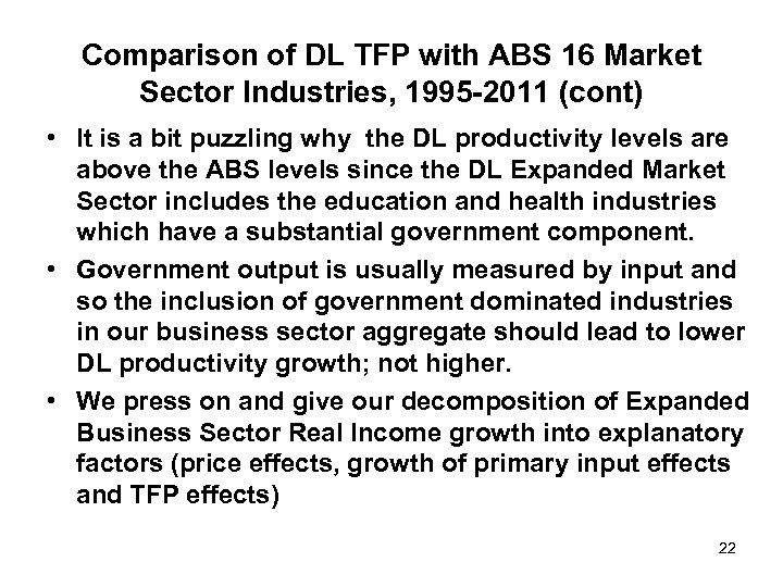 Comparison of DL TFP with ABS 16 Market Sector Industries, 1995 -2011 (cont) •