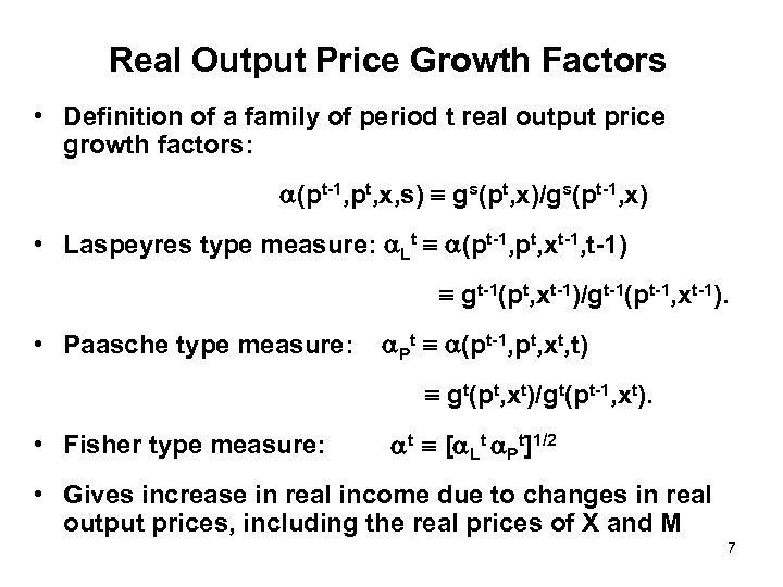 Real Output Price Growth Factors • Definition of a family of period t real