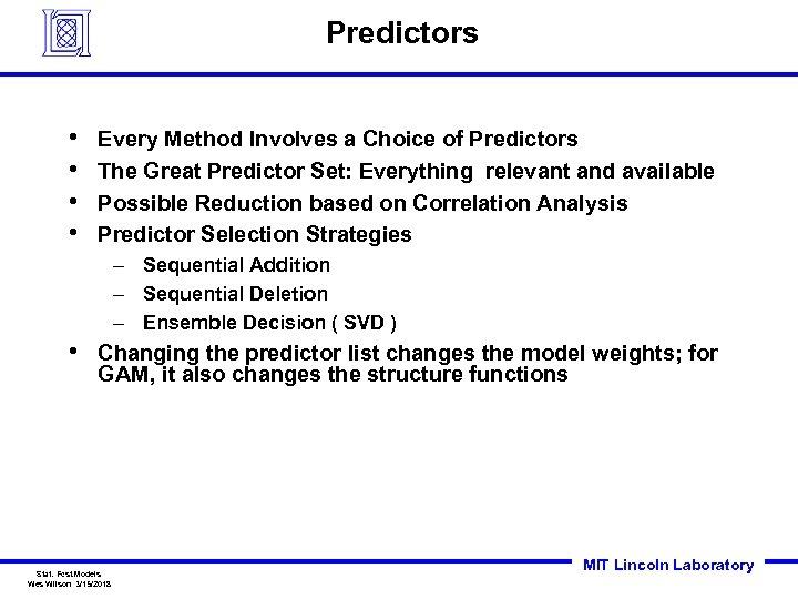 Predictors • • Every Method Involves a Choice of Predictors The Great Predictor Set: