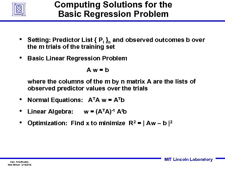 Computing Solutions for the Basic Regression Problem • Setting: Predictor List { Pi }n