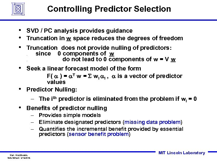 Controlling Predictor Selection • • • SVD / PC analysis provides guidance Truncation in
