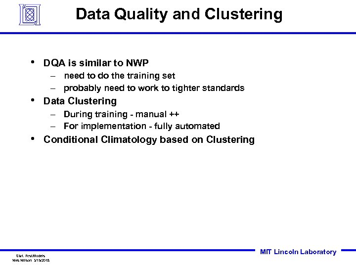 Data Quality and Clustering • DQA is similar to NWP – need to do