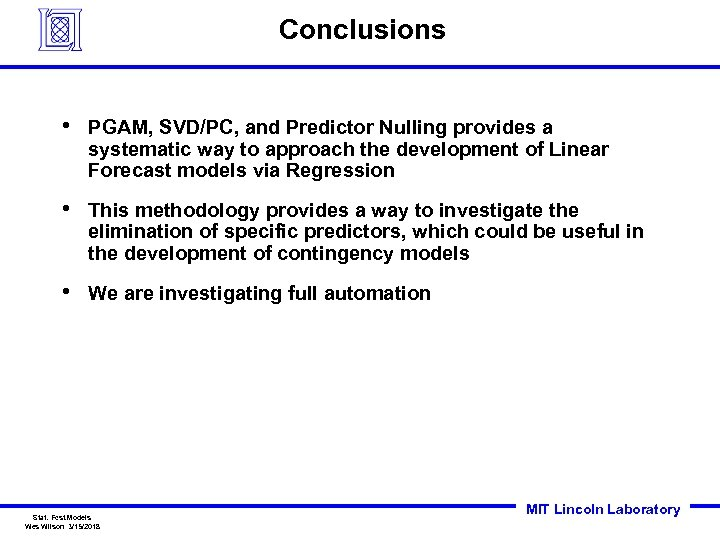 Conclusions • PGAM, SVD/PC, and Predictor Nulling provides a systematic way to approach the