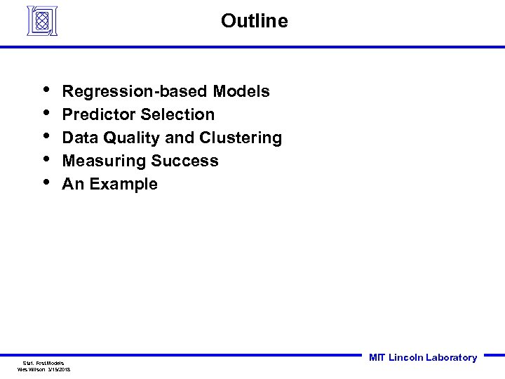 Outline • • • Regression-based Models Predictor Selection Data Quality and Clustering Measuring Success