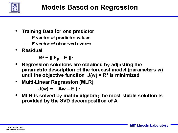 Models Based on Regression • Training Data for one predictor – P vector of