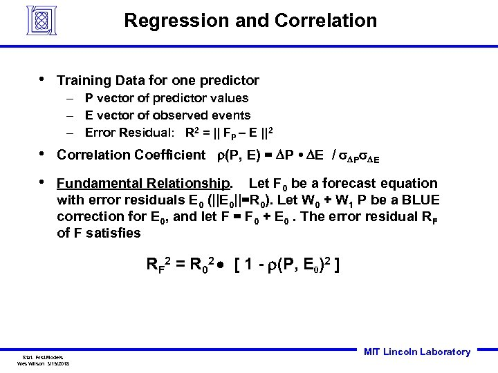Regression and Correlation • Training Data for one predictor – P vector of predictor