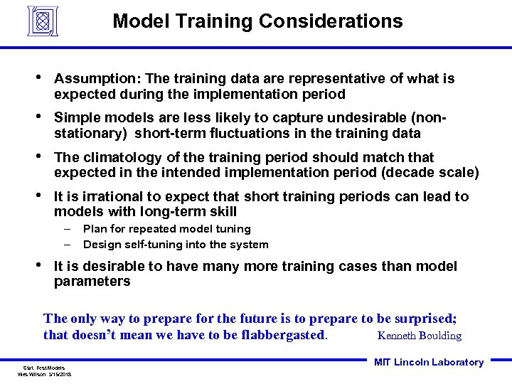 Model Training Considerations • Assumption: The training data are representative of what is expected